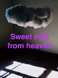 Sweet milk From Heaven